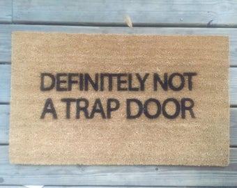Definitely Not A Trap Door Mat / Welcome Mat / Housewarming Gift