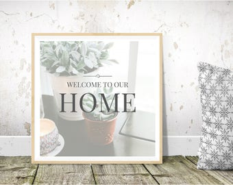 WELCOME to our HOME - Instant Download - Printable Art