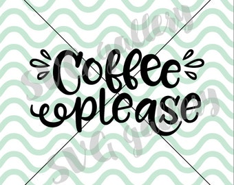 Coffee SVG, coffee Please SVG, Digital cut file, quote svg, more coffee please svg, morning, cup, coffee saying, commercial use OK
