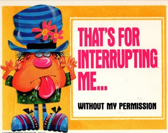 1969 Roth Greeting Card Plaque That's For Interupting Me Without My Permission