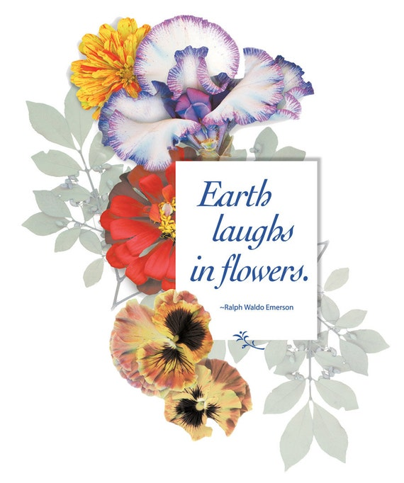 Earth laughs in flowers digital download print. Typography quote for gardeners and flower lovers. One PDF and one JPG.