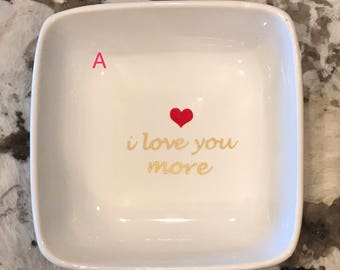 Jewelry / Trinket Dish - I Love You More