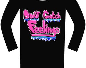 Don't Catch Feelings Adult Long Sleeve Shirts