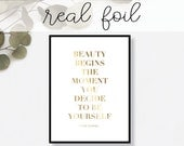 Beauty Begins the Moment You Decide to be Yourself Print // Real Gold Foil // Minimal // Gold Foil Art Print // Home Decor // Typography