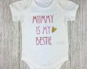 Mummy is my bestie, baby vest, onesie, mummy vest