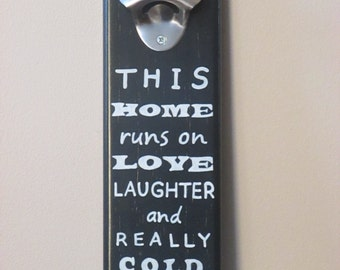 This Home Runs On Love Laughter and Really COld Beer  Wall Mounted Wooden Bottle Opener magnetic cap catcher bottle cap catching opener