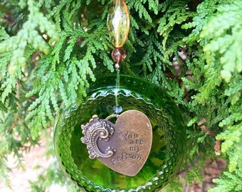 Wine Bottle Bottom Ornament/You are my Person/Recycled Glass Ornament Sun Catcher