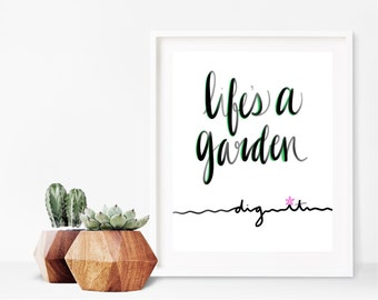 """Printable """"Life's a Garden, Dig It"""" Print (Instant Download)"""