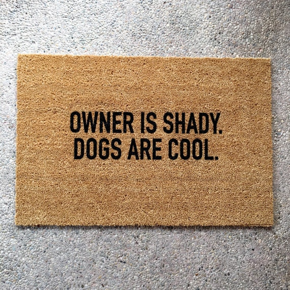 Superb The Owner Is Shady. Dogs Are Cool. Doormat Funny