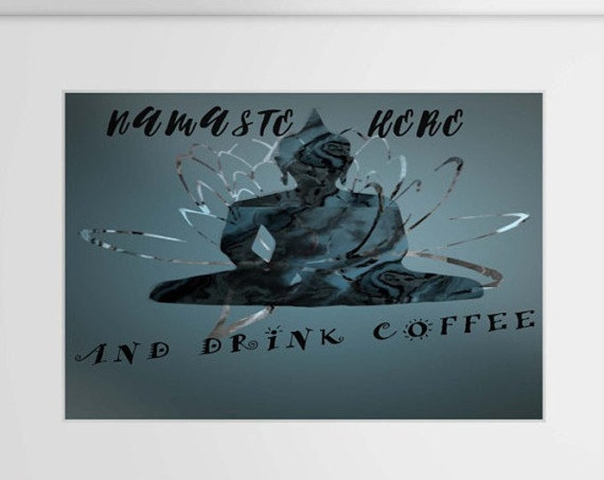 HUGE SALE EVENT Namaste quote, namaste wall art, yoga wall art, wall art, quote art, funny quotes, funny wall art, coffee wall art, coffe...