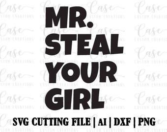 Mr. Steal Your Girl SVG Cutting File, Ai, Dxf and Png Files | Cricut and Silhouette | Instant Download | Little Boy's Shirt