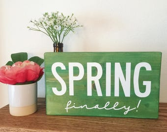Spring finally! Wood sign