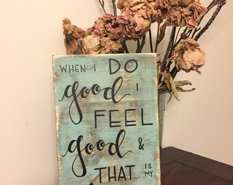 When I Do Good | That Is My Religion | Wooden Sign