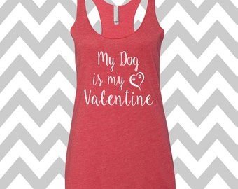 My Dog Is My Valentine Tank Top Valentines Day Clothing Exercise Tank Wine Tee Running Tank Top Cute Womens Gym Tank  Valentines Shirt