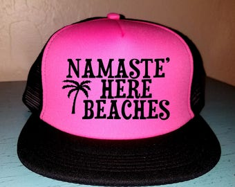 Namaste' Here Beaches Trucker Hat Snapback Hat Custom Trucker Hat River Rat River Hat Lake Hat Havasu Adjustable Trucker Hat Beach Hat