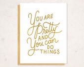 You are Pretty and You Can Do Things