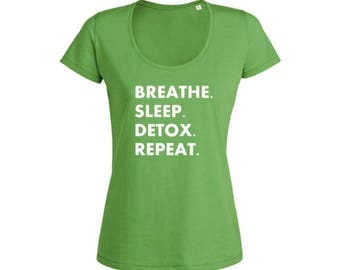 "T-Shirt ""breathe. Sleep. Detox. Repeat."" Organic cotton crew neck XS, S, M, L"