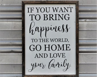 """Go home and love your family - SIGN - 18""""x13.5"""""""