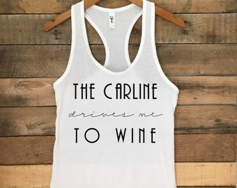 CarLine Drives Me To Wine, Motherhood Shirt, Momlife Tank, Funny Tshirt, Cute Workout Top, Tank with Funny Sayings, Dirty Thirty Gifts