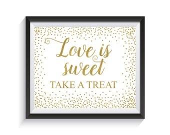 Love is Sweet Take a Treat Sign, Gold Bridal Shower Sign, Wedding, Bridal Shower Décor, Favor Table Sign, Sweets Table, Dessert Table Sign