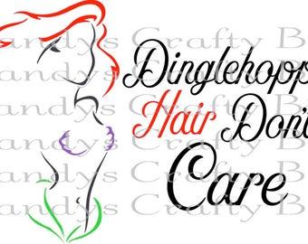 SVG Ariel Dinglehopper Hair Dont Care