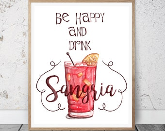 Be happy and drink Sangria Printable quote kitchen Be happy art typography print typographic print kitchen art  love wall art