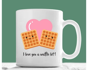 Waffle Mug, I Love You A Waffle Lot, Valentine Mug, Valentines Day Gifts For Her, I Love You Coffee Mug, Vday Mug, Vday Gift For Wife