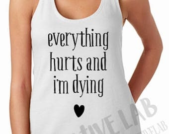 Everything hurts and I'm dying - Women's gym racer back tank top