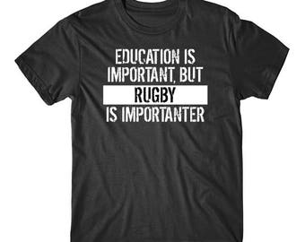 Education Is Important But Rugby Is Importanter Funny T-Shirt