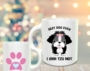 Best Dog Ever / I Shih Tzu Not / 15-ounce Premium Mug / Female Shih Tzu /Black and White Shih Tzu / Optional personalization
