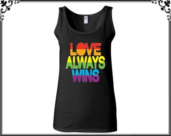 Love Always Wins Gay Tank Top Rainbows Colors Gay Tank Pride Gay Tank Pride Festival Gay Tank Women's Gay Tank Top Gift For Her
