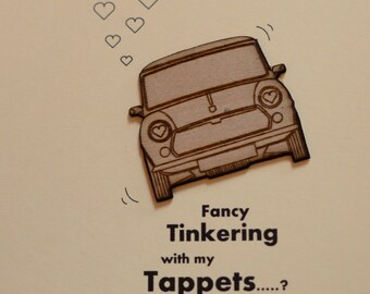 Classic mini Valentines Card......tinker with my tappets? Rude!