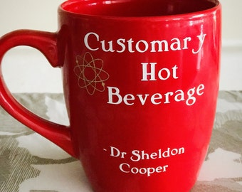 Big Bang theory mug- customary hot beverage