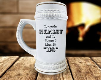 To Quote Hamlet: No - Funny Shakespeare Beer Stein for lovers of English Literature