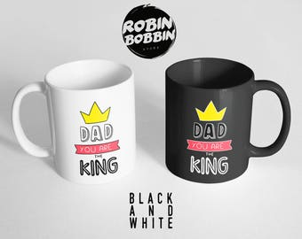 Dad You Are The King, Funny Daughter to Father Gift, Funny Gift for Dad Mug, Dad Gift for Christmas, Father's Day Gift, Black and White Mug
