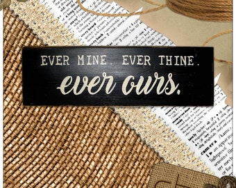 Ever Mine. Ever Thine. Ever Ours. - Wood Sign