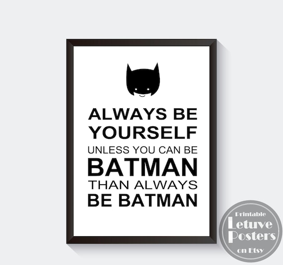Black Boy Quotes And Page Numbers About Racism: ALWAYS BE YOURSELF Batman Quote Poster Black White Boys