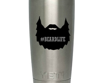 Beard Life Decal - hashtag decal - mens decals - yeti decals - beards - beards decal - bearded men