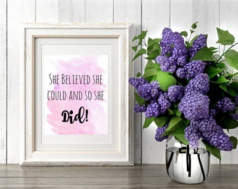 She Believed She Could and So She Did, Printable Quote, Printable Art, Instant Download, Strong Woman Wall Art, Inspirational Quote, Prints