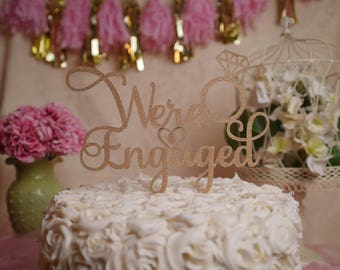 We're Engaged Glitter Cake Topper, Engagement Party Glitter Cake Topper, Engagement Party Decoration