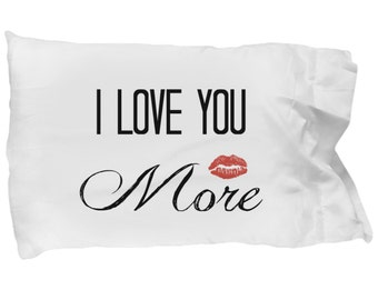 I Love you More with a Kiss Pillowcase - Gift for Valentines Day, Anniversary Gift, Wedding Gift