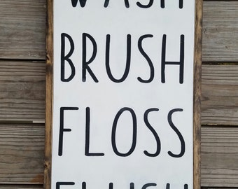 Wash, Brush, Floss, Flush Wooden Bathroom Sign