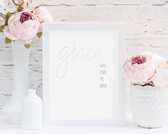 Grace printable, amazing grace, grace will lead me home, digital download