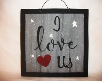 I LOVE US,Valentines,wedding,love,wood sign