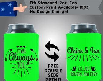 It Was Always You Names Date City State Neoprene Wedding Can Cooler Double Side Print (W95)