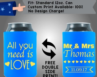 All You Need Is Love Names Date Collapsible Neoprene Can Cooler Double Side Print (W177)
