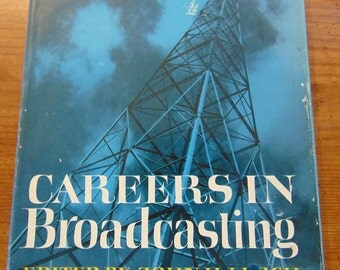 Careers In Broadcasting , John L. Lerch , 1962  , Vintage Broadcasting Book , OOP