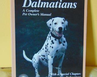 Dalmatians A Complete Pet Owners Manual / 1991 / Tanya B. Ditto  OOP