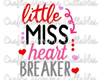 Little Miss Heartbreaker svg file / Valentine's Svg / Heart Breaker Cut File / GirlsValentine's Day Cut File / Cutting File // SVG file