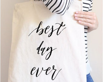 Best Day Ever Tote Bag | Wedding Tote Bag | Bridal Gift | Bridesmaids Gift | Canvas Tote Bag | Quote Tote Bag | Inspiration Quotes